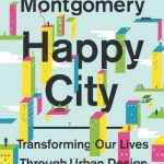 """Cover for Charles Montgomery's """"Happy City"""""""